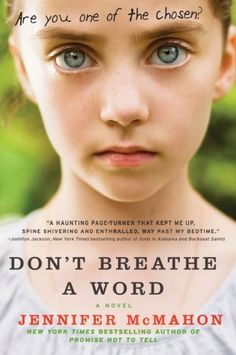 Don't Breathe a Word- Loved it!  Its rare that a book can still surprise  me with plot twists.  This book did!  Well written, great plot!  Creepy and creative perspective on the fairy world.