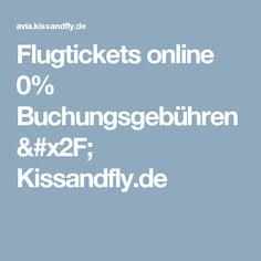 Flugtickets online 0% Buchungsgebühren / Kissandfly.de