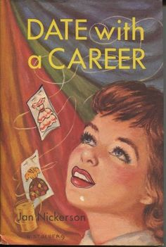 DATE WITH A CAREER BY JAN NICKERSON I have this book & read it. :)
