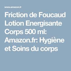 Friction de Foucaud Lotion Energisante Corps 500 ml: Amazon.fr: Hygiène et Soins du corps