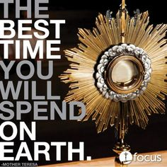 """The best time you will spend on earth."" -Mother Teresa talking about the Blessed Sacrament - I love being Catholic! Catholic Quotes, Catholic Prayers, Adoration Catholic, Catholic Beliefs, Religious Quotes, Religious Art, Mother Teresa, Mother Angelica, Mother Mary"