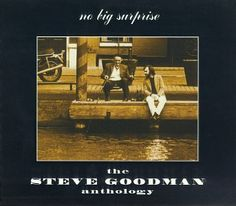 Anthology: No Big Surprise, by Steve Goodman