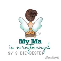 My ma Is 'n regte engel Sy's die beste Monica Crema, Mo S, More Than Words, Decir No, Doodles, Artsy, Inspirational Quotes, Lettering, Thoughts