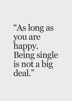 294 Best Single Life Quotes Images Thoughts Inspirational Qoutes