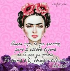 Image may contain: text Wallpaper Flower, Fall Wallpaper, Truth Quotes, Qoutes, Frida Quotes, Tips To Be Happy, Celebrity Drawings, Inspirational Phrases, Film Music Books