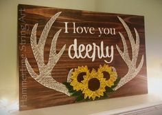 I love you deerly Antlers Sunflowers String Art sign decor Cute Crafts, Crafts To Sell, Diy And Crafts, Arts And Crafts, Sunflower Nursery, Sunflower Room, Sunflower Kitchen, Nail String Art, Crafty Craft