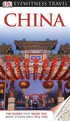 DK Eyewitness Travel Guide: China « Library User Group #travel  http://pinterest.com/ahaishopping/