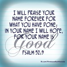 I will praise your name forever - Psalm 52:9  Who was the Psalmist addressing as he looked into the heavens. Certainly not Jesus, who had not even been born yet on earth. He was addressing Jehovah, the Almighty.