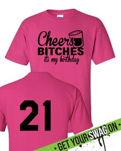 Cheers Bitches Its My Birthday T Shirt - 21st Birthday Shirt – Swag Art Designs T Shirt – Its My Birthday T-Shirt - – Birthday Tee - pinned by pin4etsy.com