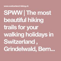 SPWW | The most beautiful hiking trails for your walking holidays in Switzerland , Grindelwald, Bernese Oberland, Switzerland