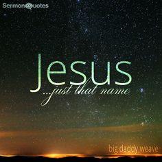 Deep breath, great sigh…Jesus...only that…Jesus #jesus #bigdaddyweave #sonofgod #name #salvation #lord #hope