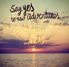 Travel Quote - Say yes to new adventures.