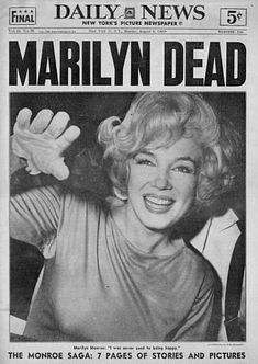 August 6, 1962: New York Daily News front page, reporting on the death of Marilyn Monroe.