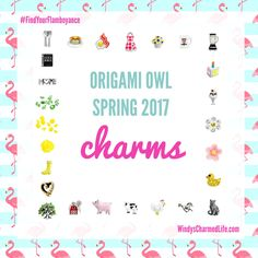 The Origami Owl Spring 2017 collection features 30 new charms, including 20 seasonal exclusive, limited edition ones.