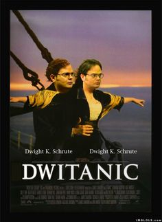 hahaha, not that i DONT love the titanic and think it a very significant and sad part of our history.... but .... its Dwight. :)