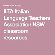 ILTA Italian Language Teachers Association NSW classroom resources Italian Online, Teacher Association, Italian Language, Classroom Resources