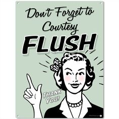 Flush your cares away and keep your restrooms worry-free with the Remember to Courtesy Flush Metal Sign. One of our humorous signs with an important message! All-steel sign measures 12