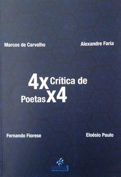 4X crítica de poetas X4 / Marcos de Carvalho ... [et al.] Publicación Alfenas, Minas Gerais : Universidade Federal de Alfenas, 2014