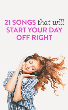 21 songs to start your day off right