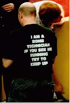 Bomb technician. For my EOD boys.