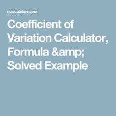 Coefficient of Variation Calculator, Formula & Solved Example