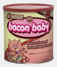 """How funny! But it'd be pretty interesting if a baby actually was bacon flavored! baconbaconbacon: """" Bacon Flavored Baby Formula At first we thought this was not. Water Birth, Lard, Parenting Fail, Parenting Issues, Parenting Books, Weird Food, Funny Food, Scary Food, Gross Food"""