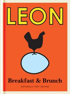 Little Leon Recipe Book - Breakfast and Brunch Breakfast And Brunch, Brunch Recipes, Breakfast Recipes, Knickerbocker Glory, Messy Room, Wheat Free Recipes, Dessert, This Book, Libros
