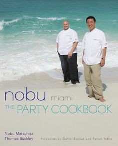 Nobu Party cook book, Nobu Matsuhisa & Thomas Buckley (Nobu Miami)