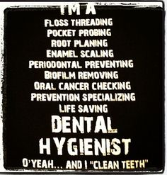 We appreciate dental hygienists! :) Thank you for your hard work!