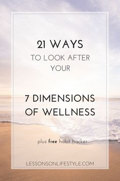 21 Ways to Look After Your 7 Dimensions of Wellness