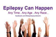 Any Time, Any Age, Any Race - Epilepsy!