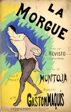 "Cover Sheet Music by Henri-Gabriel Ibels (1867-1936), ""La Morgue"",  music by Gaston Maquis, lyrics by Gabriel Montoya, La chanson moderne, Paris."