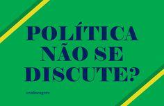 analiseagora: Não discuto política!