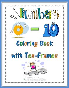 "Free Numbers 0-10 Coloring Book with Ten-Frames ....Follow for free ""too-neat-not-to-keep"" teaching tools & other fun stuff! :-)"
