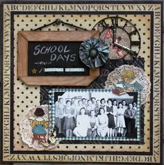 School Days, 1910 ~ Love the chalkboard title!