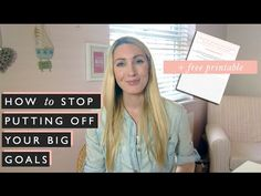 How to stop putting off achieving your goals Via YouTube - Carrie Green