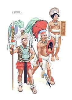 "1. Maya general 2. Maya warrior 3. Maya peasant levy Based on the Bonampak murals, a gold disc found on the Sacred Cenote in Chicen Itza and terracotta figurines from the island of Jaina. Source: Osprey Military Men-At-Arms series 101 ""The Conquistadores"" by Terence Wise. Illustrator: Angus McBride"