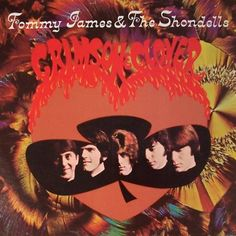 Crimson and Clover - Tommy James and the Shondells