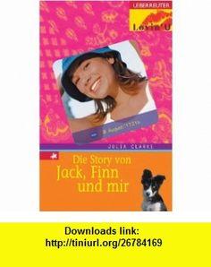 Die Story von Jack, Finn und mir. ( Ab 12 J.). (9783800020997) Julia Clarke , ISBN-10: 3800020998  , ISBN-13: 978-3800020997 ,  , tutorials , pdf , ebook , torrent , downloads , rapidshare , filesonic , hotfile , megaupload , fileserve