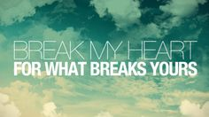 Break My Heart For What Breaks Yours by Ps Ash Battle