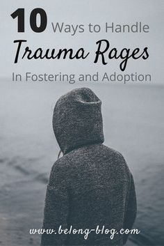 How to manage trauma rages in fostering foster care and adoption. This is what I have found helpful after fostering and then adopting my children and support them with their rages. Open Adoption, Foster Care Adoption, Foster To Adopt, Foster Mom, Foster Family, Anxiety In Children, My Children, Future Children, Parenting Classes