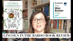 LINCOLN IN THE BARDO BOOK REVIEW - YouTube