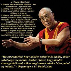 Pin by andrea karton on otthon мудрость Daily Thoughts, Thoughts And Feelings, Dalai Lama, Positive Quotes For Life, Positive Vibes, Osho, Gandhi, Wise Quotes, Inspirational Quotes