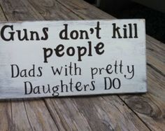 Fathers Day Personalized Wood sign Guns don't kill people dads with pretty daughters do fathers day gift fathers day sign