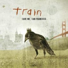 """Train - Save Me San Francisco - Have loved Train since I first heard """"Drops of Jupiter"""" while living in the States in 2001.  Great to have them come out with such a huge record in 2009 where every song is an absolute gem!  A constant favourite in the car. Pat Monahan's songwriting is just sublime and so very clever."""