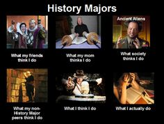I was a history major in college, so I enjoy this very very much!  hahahaha.  Yup, that's about right!