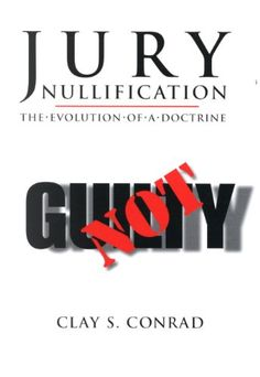 In Jury Nullification, author Clay Conrad examines the history, the law, and the practical and political implications of jury independence, examining in depth the role of nullification in capital punishment law, the dark side of jury nullification in Southern lynching and civil rights cases, and the purpose and legal effect of the juror's oath. The book concludes with an examination of what trial lawyers can do when nullification is the best available defense.