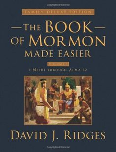 Book of Mormon Made Easier: Family Deluxe Edition Volume 1 (Gospel Studies Series) by David J. Ridges. $49.99. Series - Gospel Studies Series. Publication: October 8, 2011. Publisher: Cedar Fort, Inc.; Deluxe edition (October 8, 2011). 464 pages
