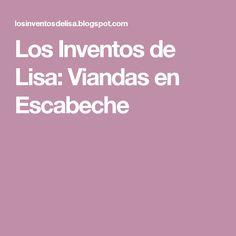 Los Inventos de Lisa: Viandas en Escabeche