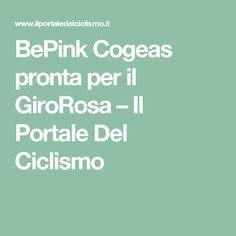 BePink Cogeas pronta per il GiroRosa – Il Portale Del Ciclismo